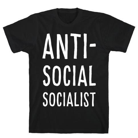 Anti-Social Socialist T-Shirt