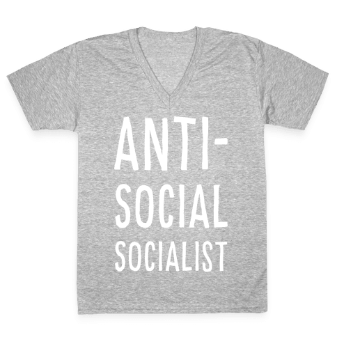 Anti-Social Socialist V-Neck Tee Shirt