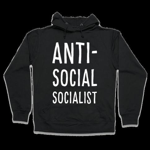 Anti-Social Socialist Hooded Sweatshirt