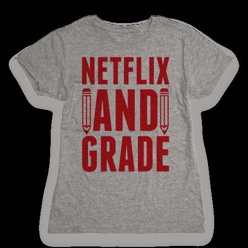 Netflix and Grade Womens T-Shirt