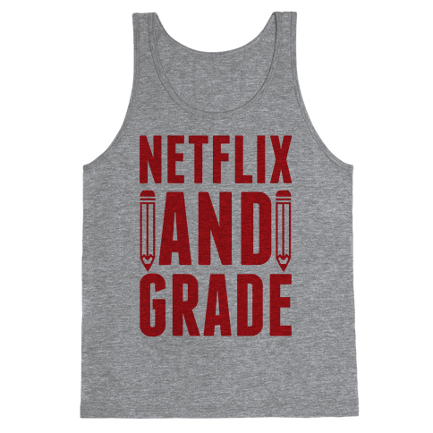 Netflix and Grade Tank Top