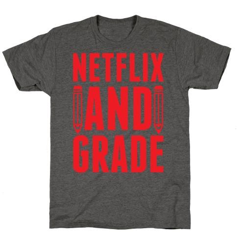 Netflix and Grade T-Shirt
