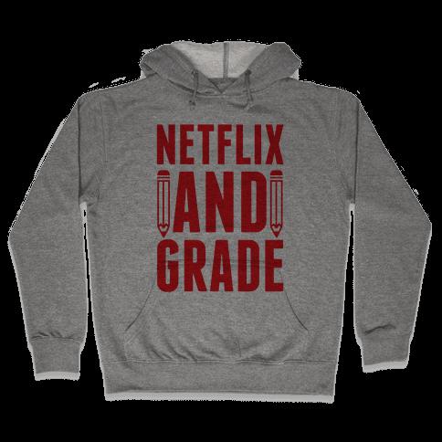 Netflix and Grade Hooded Sweatshirt
