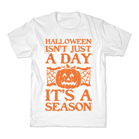 Halloween is a Season Kids T-Shirt