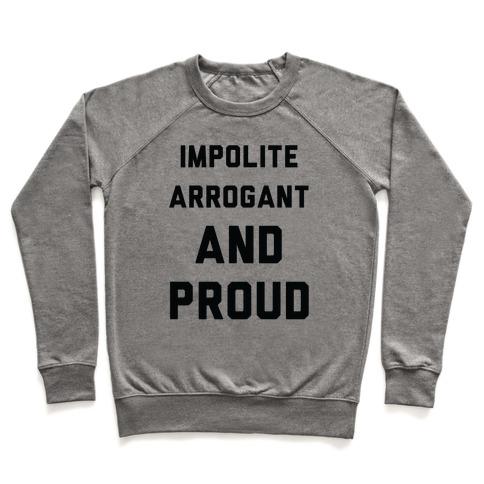Impolite Arrogant and Proud Pullover