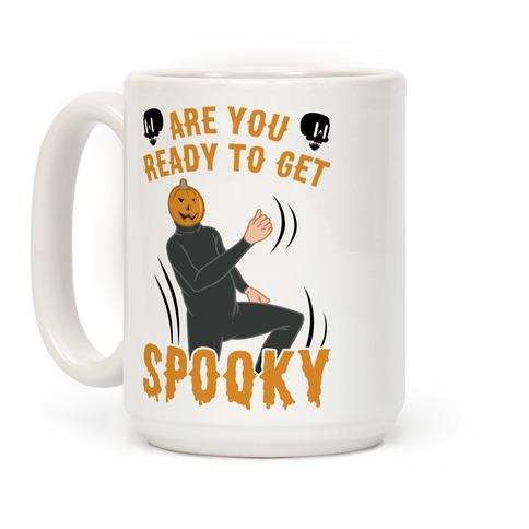 Are You Ready To Get Spooky? Coffee Mug