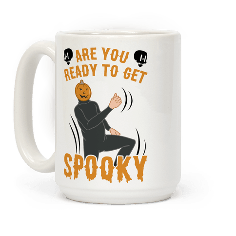 Are You Ready To Get Spooky? Coffee Mug