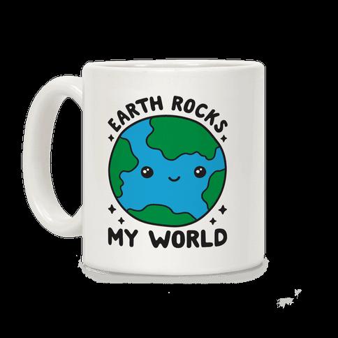 Earth Rocks My World Coffee Mug