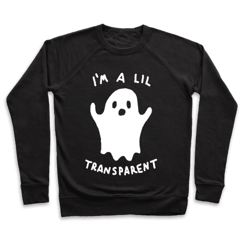 I'm A Lil Transparent Ghost Pullover