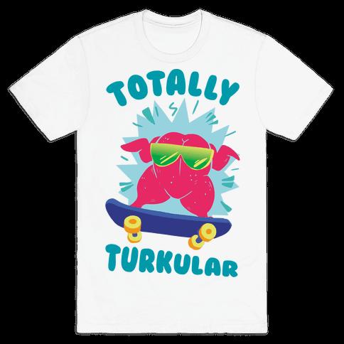 Totally Turkular dude Mens T-Shirt