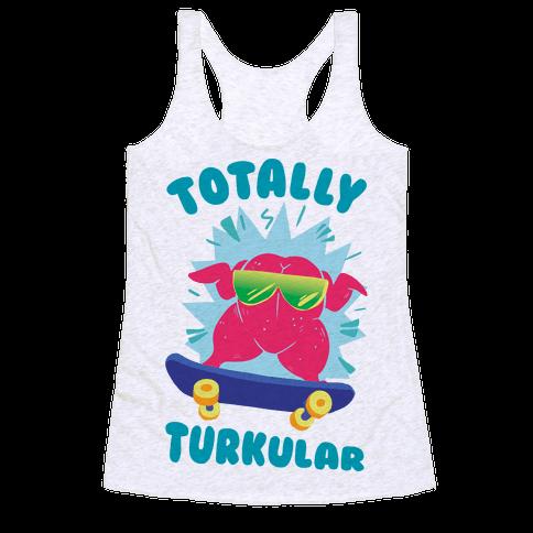 Totally Turkular dude Racerback Tank Top