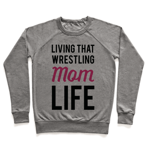Living That Wrestling Mom Life Pullover