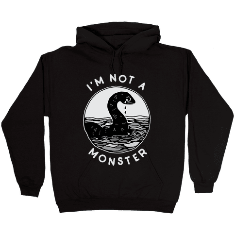 I'm Not a Monster (Nessy) Hooded Sweatshirt