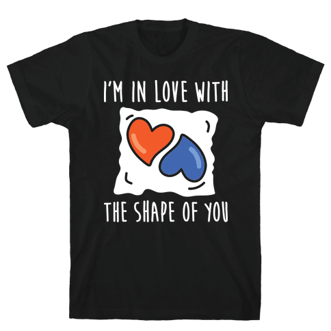 I'm In Love With The Shape Of You Tide Pod Mens T-Shirt