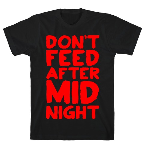 Don't Feed After Midnight T-Shirt
