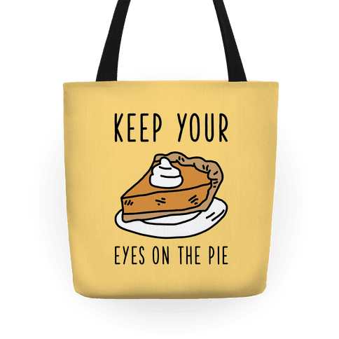 Keep Your Eye on the Pie Tote