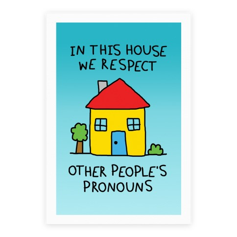 In This House We Respect Other People's Pronouns Poster