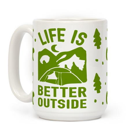 Life Is Better Outside Camping Coffee Mug