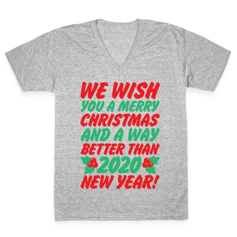 We Wish You A Merry Christmas and A Way Better Than 2020 New Year White Print V-Neck Tee Shirt