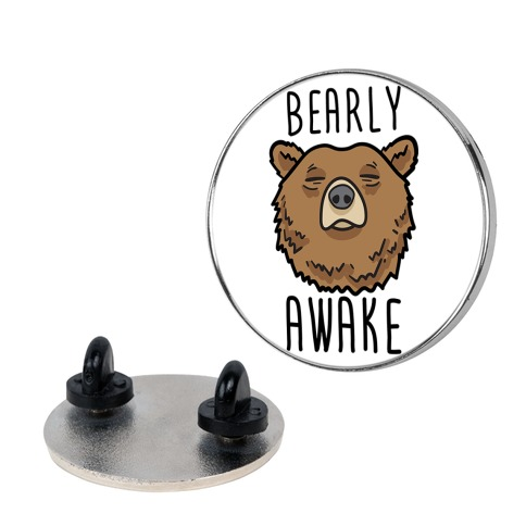 Bearly Awake Pin