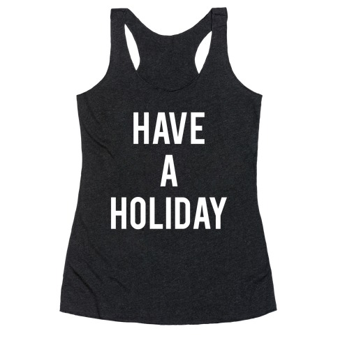 Have a Holiday (white) Racerback Tank Top