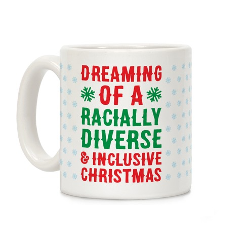 Dreaming Of A Racially Diverse & Inclusive Christmas Coffee Mug