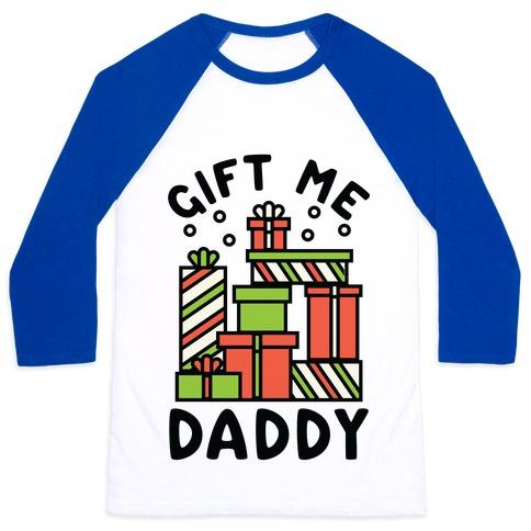 Gift Me Daddy Baseball Tee