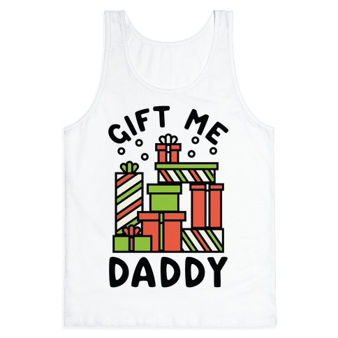 Gift Me Daddy Tank Top