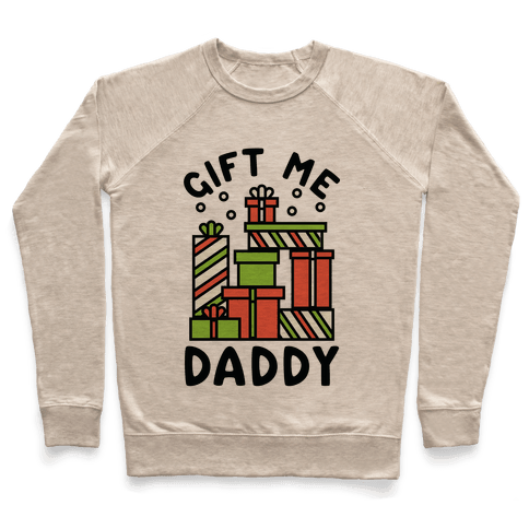 Gift Me Daddy Pullover