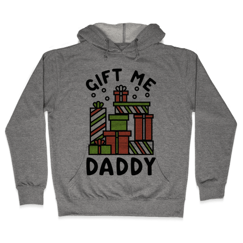Gift Me Daddy Hooded Sweatshirt