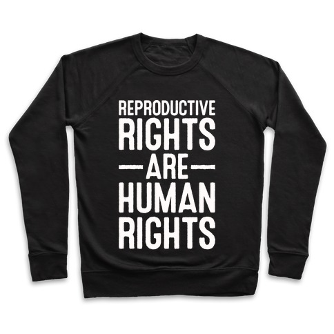 Reproductive Rights Are Human Rights Pullover