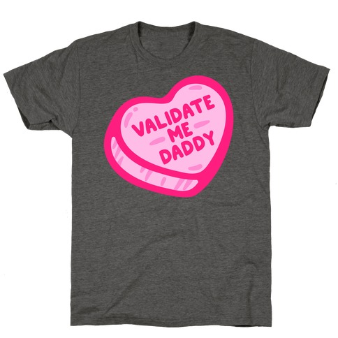 Validate Me Daddy Candy Heart T-Shirt
