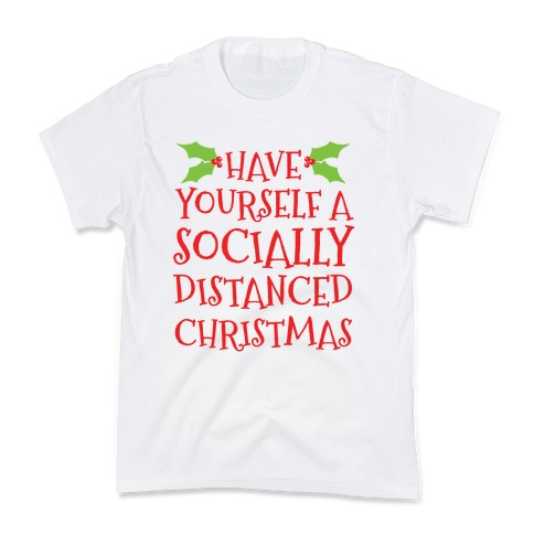 Have Yourself A Socially Distanced Christmas Kids T-Shirt