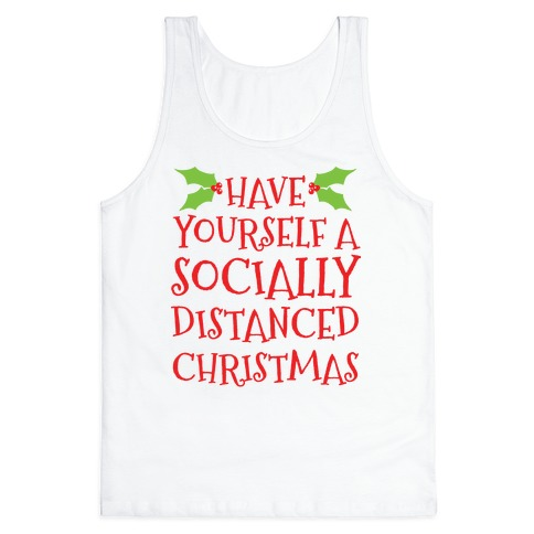 Have Yourself A Socially Distanced Christmas Tank Top