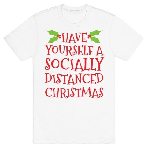 Have Yourself A Socially Distanced Christmas T-Shirt