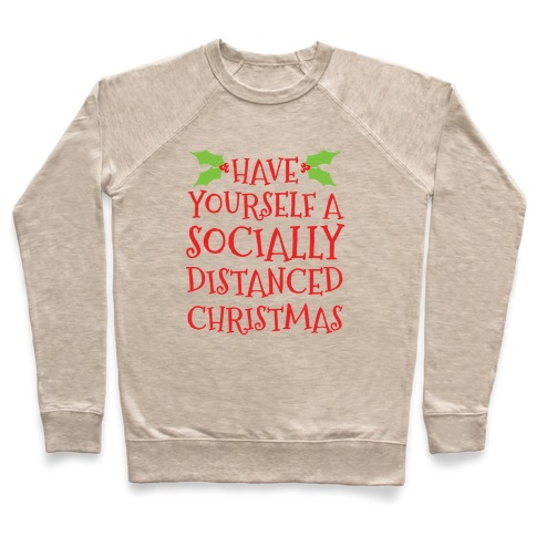 Have Yourself A Socially Distanced Christmas Pullover