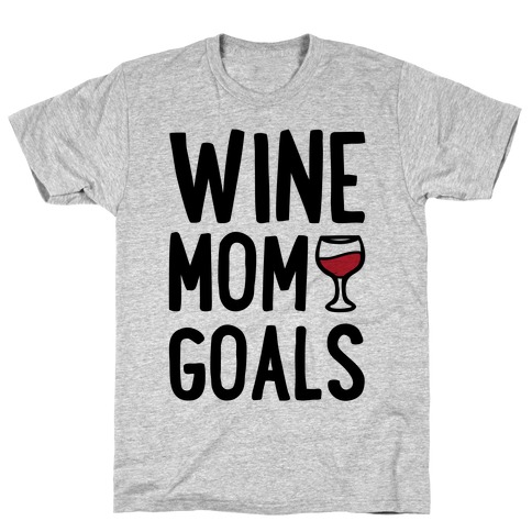 Wine Mom Goals T-Shirt