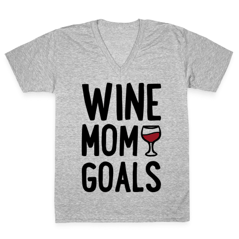 Wine Mom Goals V-Neck Tee Shirt