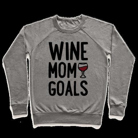 Wine Mom Goals Pullover