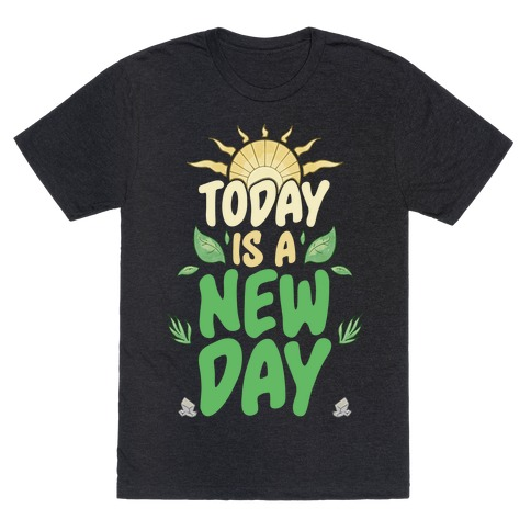 Today Is A New Day T-Shirt