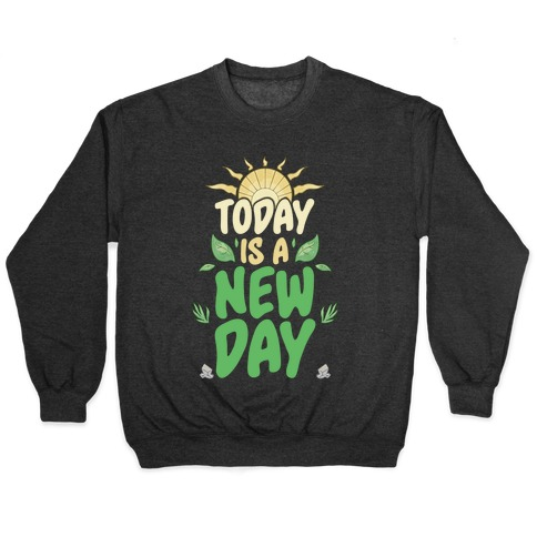 Today Is A New Day Pullover