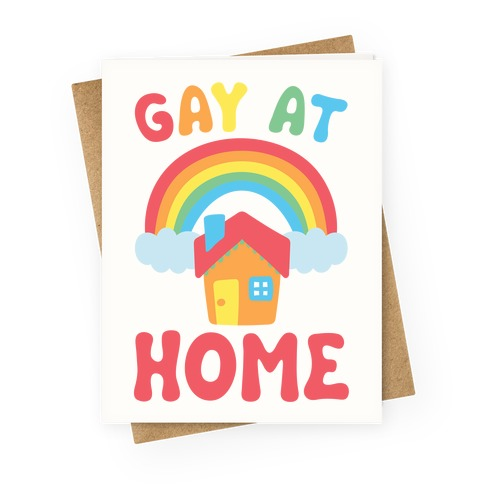 Gay At Home Greeting Card