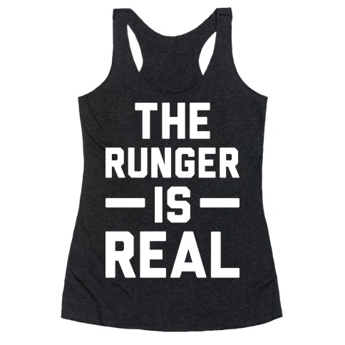 The Runger Is Real Racerback Tank Top