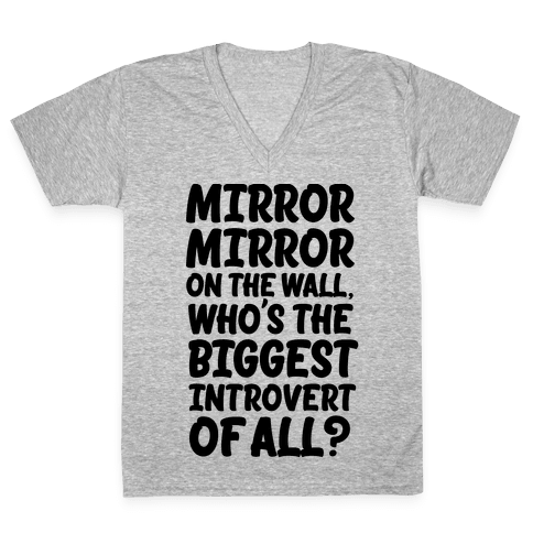 Who's the biggest introvert of all? V-Neck Tee Shirt