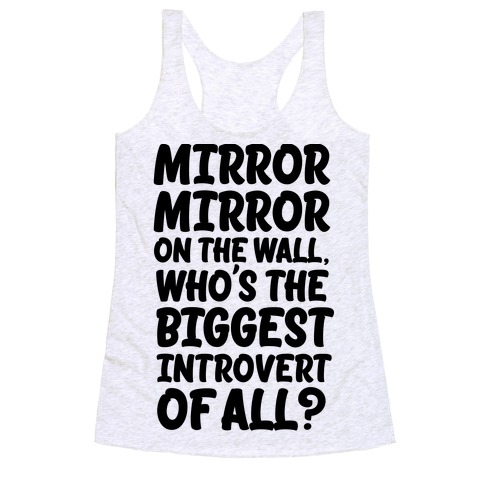 Who's the biggest introvert of all? Racerback Tank Top