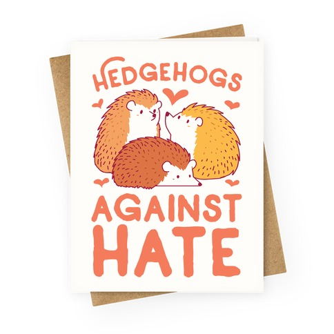 Hedgehogs Against Hate Greeting Card