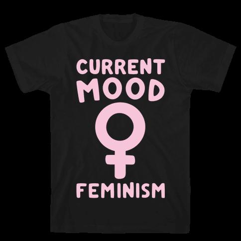 Current Mood Feminism White Print Mens T-Shirt