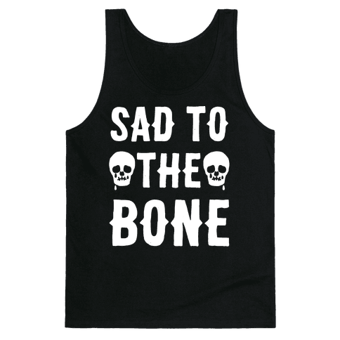 Sad To The Bone White Print Tank Top
