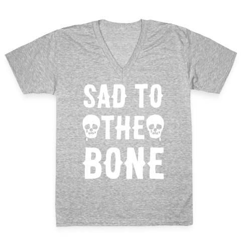 Sad To The Bone White Print V-Neck Tee Shirt