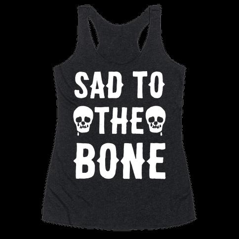 Sad To The Bone White Print Racerback Tank Top